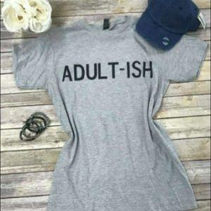 Adult ish Tshirt